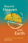 Beyond Heaven and Earth: A Cognitive Theory of Religion Cover Image