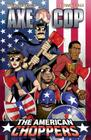 Axe Cop Volume 6: American Choppers Cover Image