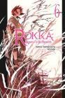 Rokka: Braves of the Six Flowers, Vol. 6 (light novel) (Rokka: Braves of the Six Flowers (Light Novel) #6) Cover Image
