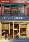 Fort Collins (Then & Now (Arcadia)) Cover Image