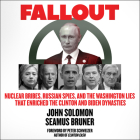 Fallout: Nuclear Bribes, Russian Spies, and the Washington Lies That Enriched the Clinton and Biden Dynasties Cover Image