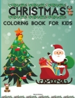 Christmas Coloring Book for Kids: Amazing Christmas Coloring Book for kids with 60 Unique Designs for your Children to Learn Coloring and Enjoy. - Thi Cover Image