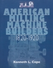 American Milling Machine Builders 1820-1920 Cover Image