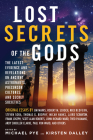 Lost Secrets of the Gods: The Latest Evidence and Revelations On Ancient Astronauts, Precursor Cultures, and Secret Societies Cover Image