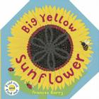 Big Yellow Sunflower (Fold Out and Find Out) Cover Image