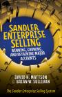 Sandler Enterprise Selling: Winning, Growing, and Retaining Major Accounts Cover Image