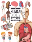 The Human Body For Children: Look inside your body, My first encyclopedia of the human body. Cover Image