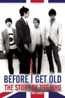 Before I Get Old: The Story of the Who Cover Image
