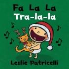 Fa La La/Tra-la-la (Leslie Patricelli board books) Cover Image
