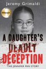 A Daughter's Deadly Deception: The Jennifer Pan Story Cover Image