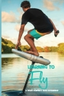 Learning To Fly: A Texas Surfer's True Experience: Books About Travel And Self-Discovery Cover Image