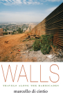 Walls: Travels Along the Barricades Cover Image