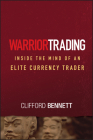 Warrior Trading: Inside the Mind of an Elite Currency Trader (Wiley Trading #259) Cover Image