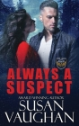 Always a Suspect: Prequel to the Task Force Eagle Trilogy Cover Image