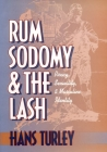 Rum, Sodomy and the Lash: Piracy, Sexuality, and Masculine Identity Cover Image