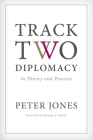 Track Two Diplomacy in Theory and Practice Cover Image