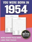 You Were Born In 1954: Word Search Puzzle Book: Large Print Word Search Puzzles & 1500+ Words Search Book For Adults & All Other Puzzle Fans Cover Image