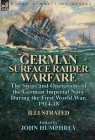 German Surface Raider Warfare: the Ships and Operations of the German Imperial Navy During the First World War, 1914-18 Cover Image