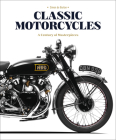 Classic Motorcycles: A Century of Masterpieces Cover Image