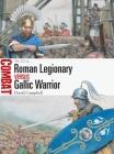 Roman Legionary vs Gallic Warrior: 58–52 BC (Combat) Cover Image