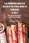 La Bibbia Delle Ricette Per Bar E Piazze 2 in 1 100+ Ricette Facili, Sano E Deliziose Cover Image