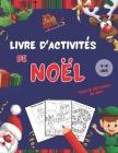 Livre d'activités de Noël: 100 pages de coloriages et de jeux - dès 4 ans - Grand format Cover Image