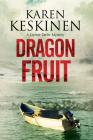 Dragon Fruit: A Mystery Set in Santa Barbara, California Cover Image