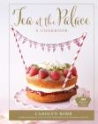 Tea at the Palace (Royal Family Cookbook, Afternoon Tea Recipes): 50 Delicious Recipes from a Royal Chef Cover Image