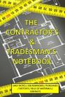 The Contractor's & Tradesman's Notebook: with Daily Notes Job Reminders Purchase Sketches Bill of Materials Contacts Cover Image