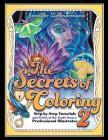 The Secrets of Coloring 2: Step-By-Step Tutorials and Tricks of the Trade from a Professional Illustrator Cover Image
