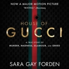 The House of Gucci Lib/E: A Sensational Story of Murder, Madness, Glamour, and Greed Cover Image