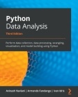 Python Data Analysis - Third Edition: Perform data collection, data processing, wrangling, visualization, and model building using Python Cover Image