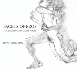 Facets of Eros: The Drawings of Claire Wilks Cover Image