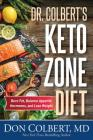 Dr. Colbert's Keto Zone Diet: Burn Fat, Balance Appetite Hormones, and Lose Weight Cover Image