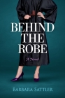 Behind the Robe: A Novel Cover Image