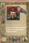 Trans and Genderqueer Subjects in Medieval Hagiography Cover Image