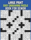 Large Print Easy Crossword Puzzle Book For Senior: Crossword Puzzles for Seniors Easy to Read Crossword Puzzles for Adults With All Puzzle Lovers Cover Image