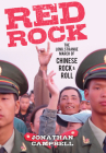 Red Rock: The Long, Strange March of Chinese Rock & Roll Cover Image