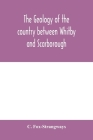 The geology of the country between Whitby and Scarborough Cover Image