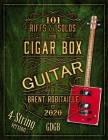 101 Riffs and Solos for 4-String Cigar Box Guitar: Essential Lessons for 4-String Slide Cigar Box Guitar Cover Image