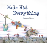 Mole Had Everything Cover Image