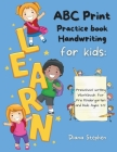 ABC Print Handwriting Practice Book for kids: Preschool writing Workbook for Pre K, Kindergarten and Kids Ages 3-5 Cover Image