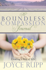 The Boundless Compassion Journal: Creating a Way of Life Cover Image