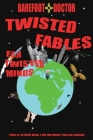 Twisted Fables for Twisted Minds: This'll either heal you or make you go insane Cover Image