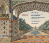 A Rare Treatise on Interior Decoration and Architecture: Joseph Friedrich zu Racknitz's Presentation and History of the Taste of the Leading Nations Cover Image