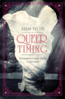 Queer Timing: The Emergence of Lesbian Sexuality in Early Cinema (Women & Film History International) Cover Image