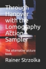 Through Hanover with the Lomography Action Sampler: The alternative picture book Cover Image
