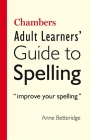Chambers Adult Learners' Guide to Spelling Cover Image