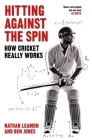 Hitting Against the Spin: How Cricket Really Works Cover Image