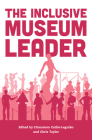 The Inclusive Museum Leader (American Alliance of Museums) Cover Image